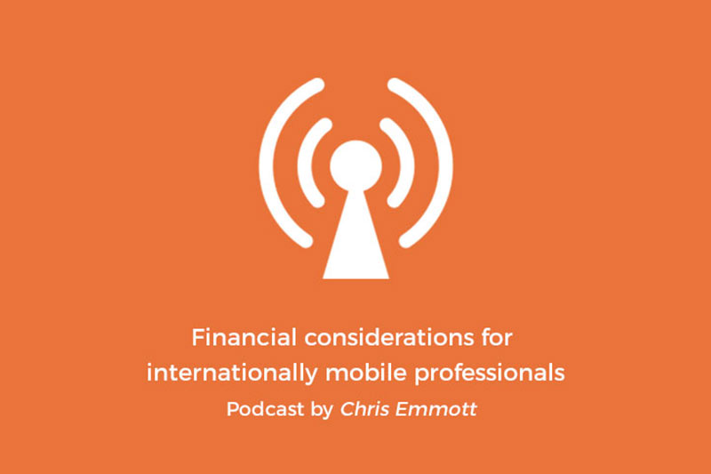 Podcast: Financial considerations for internationally mobile professionals